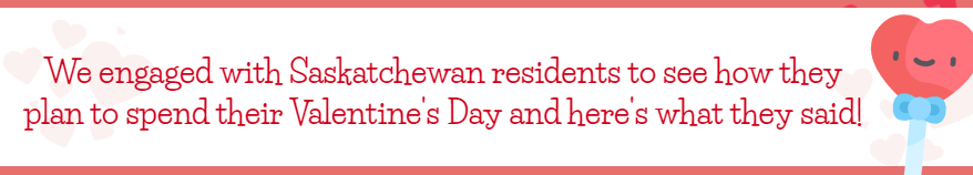 Valentine's-Day-in-Saskatchewan, Insightrix, Insightrix-Research, Valentine's-Infographic, SaskWatch-Research